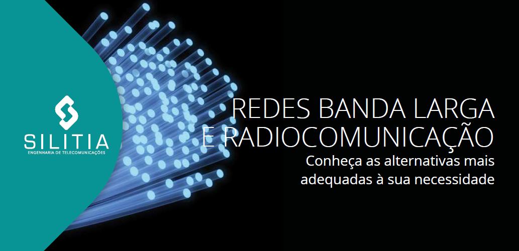 REDES BANDA LARGA E RADIO COMUNICAÇÃO